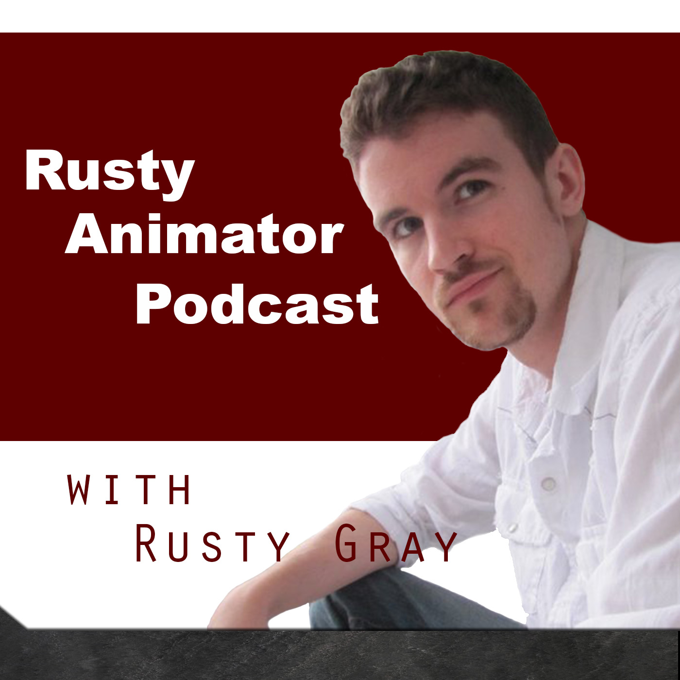 The Rusty Animator Podcast: Animation| Animators| Art | Rusty Gray