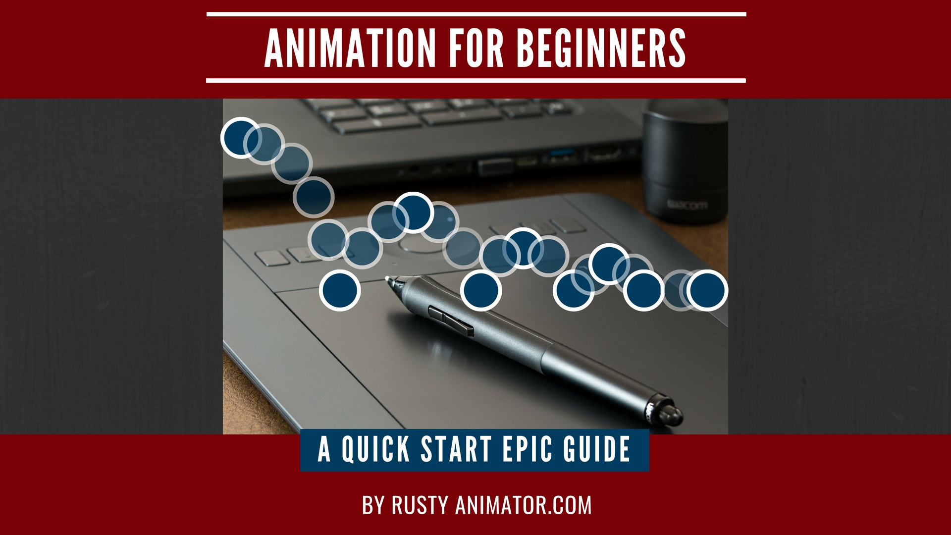 Animation For Beginners [A Quick Start Epic Guide] | Rusty